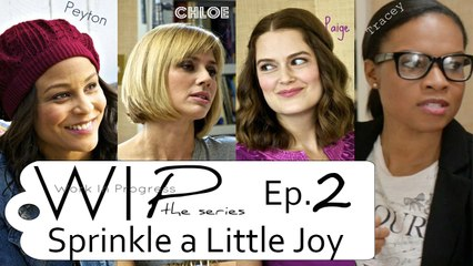 Work In Progress - Episode 2 - Sprinkle a Little Joy (Kollideoscope)