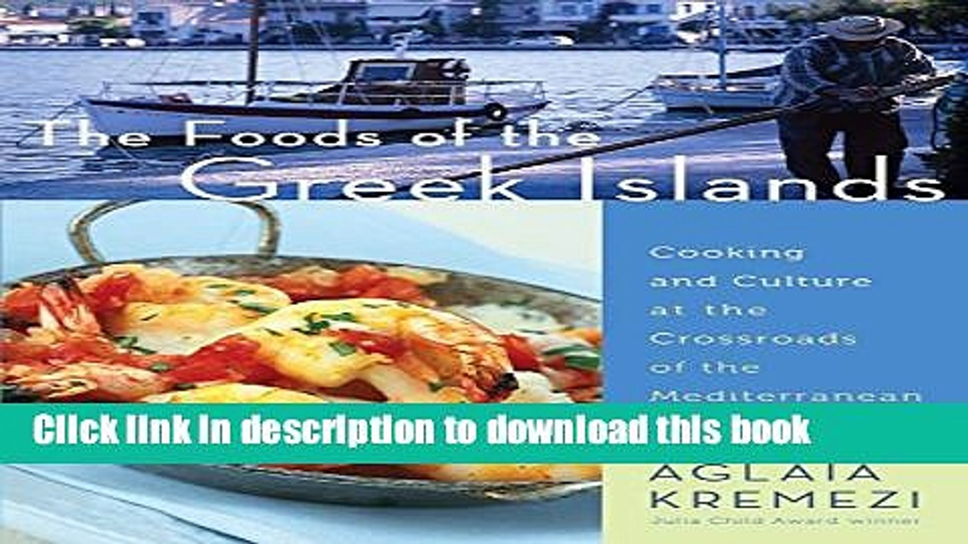 Ebook The Foods of the Greek Islands: Cooking and Culture at the Crossroads of the Mediterranean