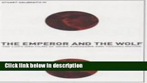 Books The Emperor and the Wolf: The Lives and Films of Akira Kurosawa and Toshiro Mifune Free