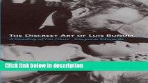 Ebook The Discreet Art of Luis Bunuel: A Reading of His Films Free Online