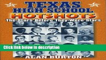 Ebook Texas High School Hotshots: The Stars Before They Were Stars Free Online