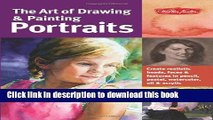 Read The Art of Drawing   Painting Portraits: Create realistic heads, faces   features in pencil,