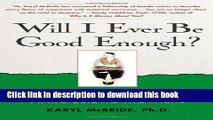 Books Will I Ever Be Good Enough?: Healing the Daughters of Narcissistic Mothers Free Online