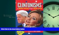 Enjoyed Read Clintonisms: The Amusing, Confusing, and Even Suspect Musing, of Billary