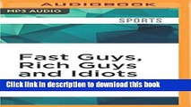 Ebook Fast Guys, Rich Guys and Idiots Full Online