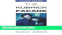 Books The Kubrick Facade: Faces and Voices in the Films of Stanley Kubrick Free Download