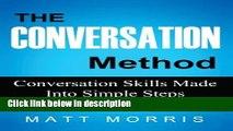Books The Conversation Method: Conversation Skills Made Into Simple Steps (Conversation, Small
