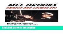 Books Mel Brooks: Genius and Loving It: Freedom and Liberation in the Cinema of Mel Brooks Free