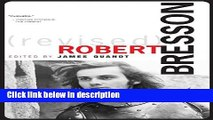 Ebook Robert Bresson (Revised), Revised and Expanded Edition (Cinematheque Ontario Monographs)