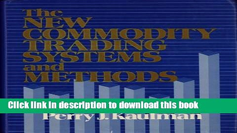 [Read PDF] The New Commodity Trading Systems and Methods Ebook Online