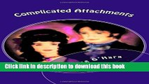 Books Complicated Attachments: A Pride and Prejudice Variation Full Download