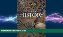 FREE DOWNLOAD  The Course of History: A Study in the Peak of Eloquence  BOOK ONLINE