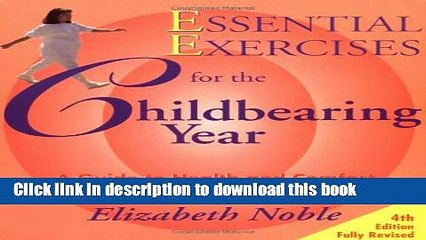 Ebook Essential Exercises for the Childbearing Year: A Guide to Health and Comfort Before and