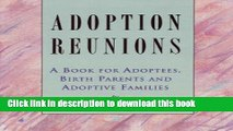 Ebook Adoption Reunions: A Book for Adoptees, Birth Parents and Adoptive Families Full Online