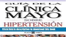 Books Guia de Clinica Mayo: Hipertension (Guia de la Clinica Mayo) (Spanish Edition) Full Download