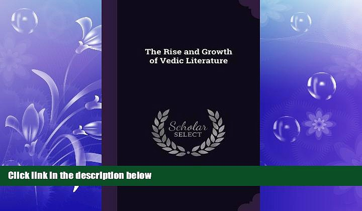 FREE PDF  The Rise and Growth of Vedic Literature READ ONLINE