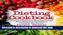 Books Dieting Cookbook: Dieting and Weight Loss Made Easy Through Simple Recipes for the Beginner