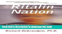 Books Ritalin Nation: Rapid-Fire Culture and the Transformation of Human Consciousness Full Online