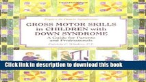 Books Gross Motors Skills in Children with Down Syndrome: A Guide for Parents and Professionals