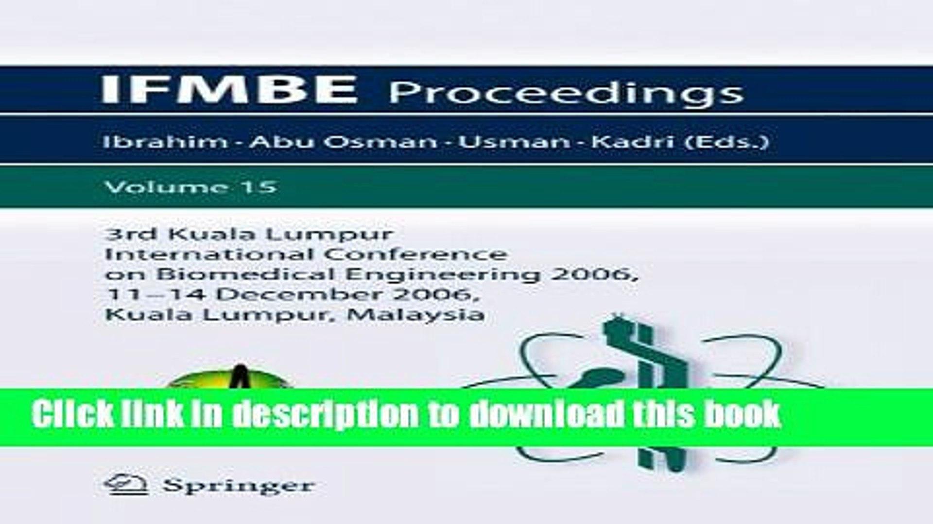 Books 3rd Kuala Lumpur International Conference on Biomedical Engineering 2006: Biomed 2006, 11-14