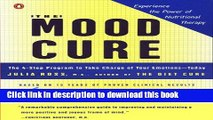 Ebook The Mood Cure: The 4-Step Program to Take Charge of Your Emotions--Today Free Online