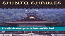 [Read PDF] Shinto Shrines: A Guide to the Sacred Sites of Japan s Ancient Religion Download Free