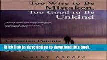 Ebook Too Wise to Be Mistaken, Too Good to Be Unkind Free Online