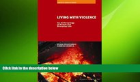 FREE DOWNLOAD  Living With Violence: An Anthropology of Events and Everyday Life (Critical Asian