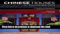 [Read PDF] Chinese Houses of Southeast Asia: The Eclectic Architecture of Sojourners and Settlers