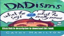 Books Dadisms: What He Says and What He Really Means Full Online