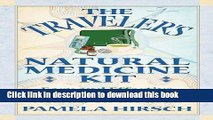 Ebook The Traveler s Natural Medicine Kit: Easy and Effective Remedies for Staying Healthy on the