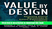 Books Value by Design: Developing Clinical Microsystems to Achieve Organizational Excellence Free