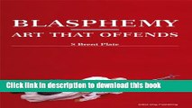 Download Blasphemy: Art That Offends PDF Free