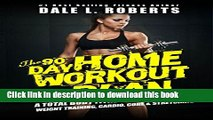 Books The 90-Day Home Workout Plan: A Total Body Fitness Program for Weight Training, Cardio,