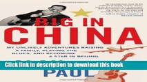 Ebook Big In China: My Unlikely Adventures Raising a Family, Playing the Blues, and Becoming a