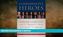 READ book  Conservative Heroes: Fourteen Leaders Who Shaped America, from Jefferson to Reagan