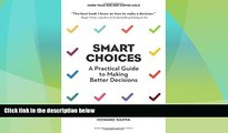 Must Have  Smart Choices: A Practical Guide to Making Better Decisions  READ Ebook Full Ebook Free
