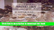 Ebook A Brief History of Disease, Science and Medicine: From the Ice Age to the Genome Project