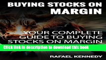 [Read PDF] Buying Stocks On Margin: Your Complete Guide To  Buying Stocks On Margin Download Free