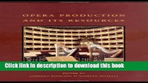 Ebook Opera Production and Its Resources, Vol. 4  (The History of Italian Opera, Part 2: System)