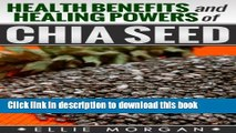 Books Chia Seeds: Health Benefits and Healing Powers of Chia Seed (Natures Natural Miracle Healers