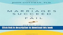Ebook Why Marriages Succeed or Fail: And How You Can Make Yours Last Free Online