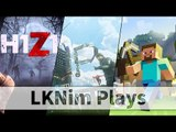 LKNim Plays Games (H1Z1, Gmod, MC) w/ Derek, Fai | 6-2-2016