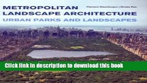 [Read PDF] Metropolitan Landscape Architecture - Urban Parks And Landscapes Ebook Free