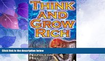 Must Have  Think and Grow Rich: Napoleon Hill s Ultimate Guide to Success, Original and Unaltered;