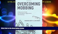 Full [PDF] Downlaod  Overcoming Mobbing: A Recovery Guide for Workplace Aggression and Bullying
