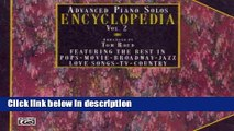 Ebook Advanced Piano Solos Encyclopedia, Vol 2: Featuring the Best in Pops * Movie * Broadway *