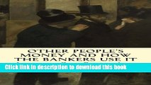 Ebook Other People s Money and How The Bankers Use It Full Online