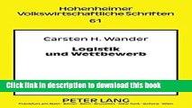 [Download] Logistik und Wettbewerb: Zur Rolle logistischer (Re-)Organisation in einer