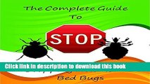 Ebook The Complete Guide to Stopping Head and Bed Bugs: Prevent and Destroy this Epidemic of Bugs